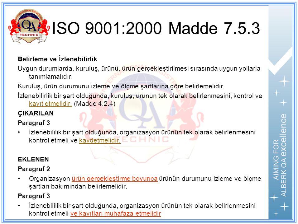 ISO 9001:2000 Madde 7.5.3 Belirleme ve İzlenebilirlik
