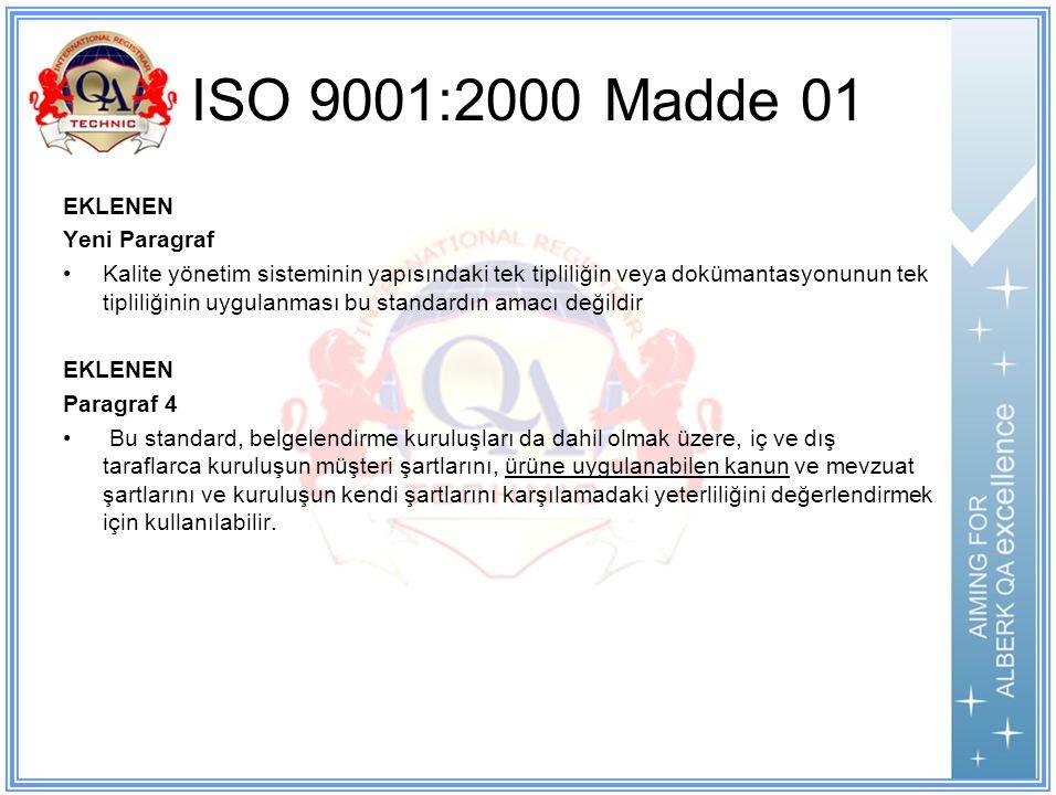 ISO 9001:2000 Madde 01 EKLENEN Yeni Paragraf