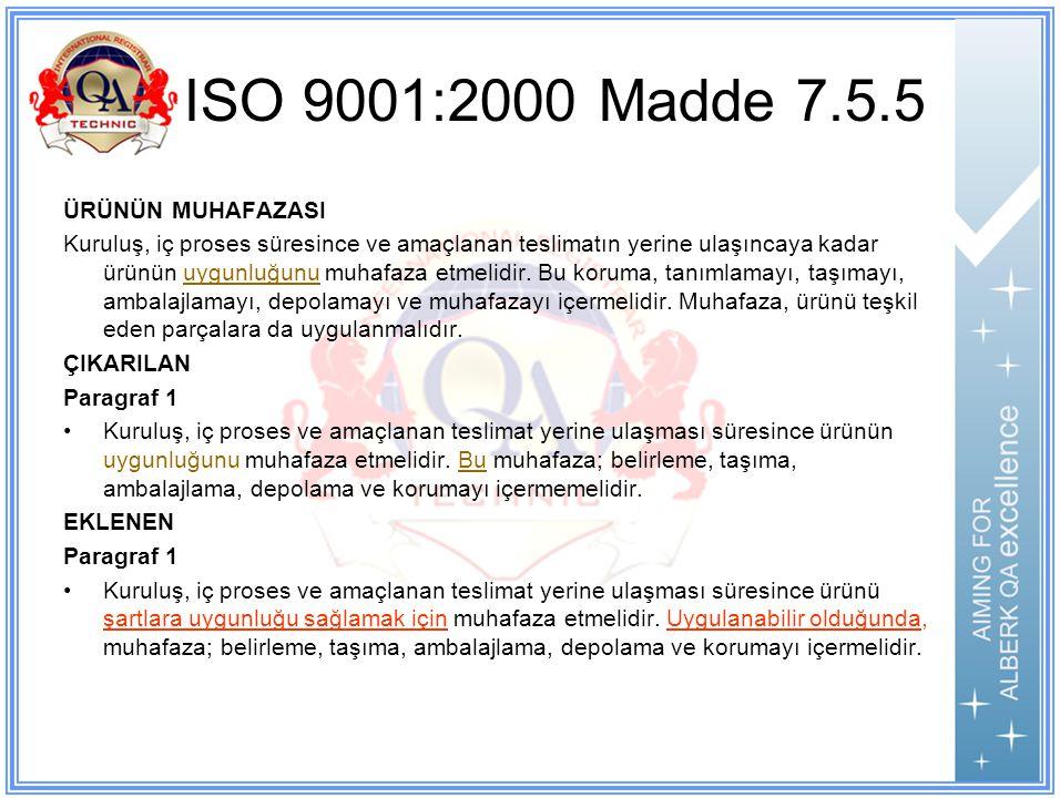 ISO 9001:2000 Madde 7.5.5 ÜRÜNÜN MUHAFAZASI