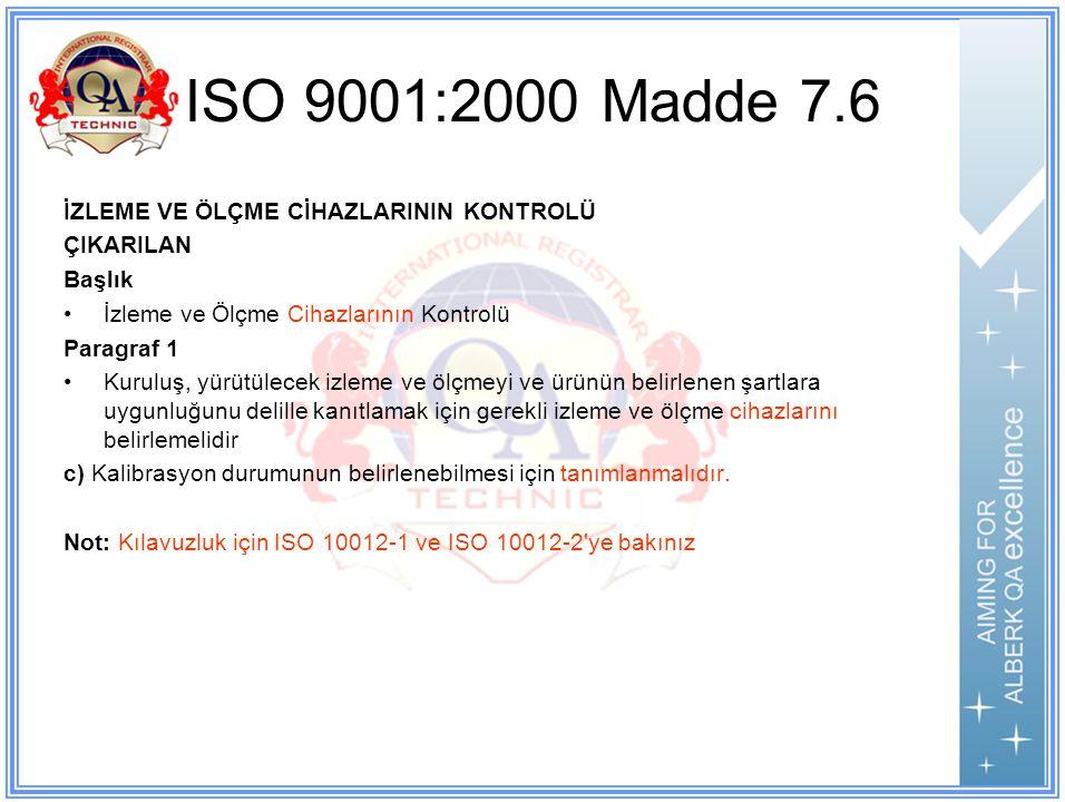 ISO 9001:2000 Madde 7.6 İZLEME VE ÖLÇME CİHAZLARININ KONTROLÜ