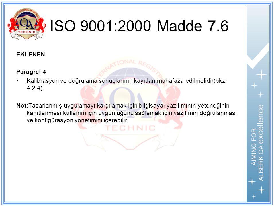 ISO 9001:2000 Madde 7.6 EKLENEN Paragraf 4