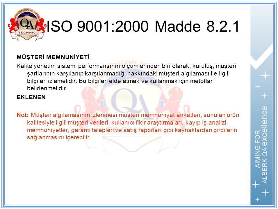 ISO 9001:2000 Madde 8.2.1 MÜŞTERİ MEMNUNİYETİ