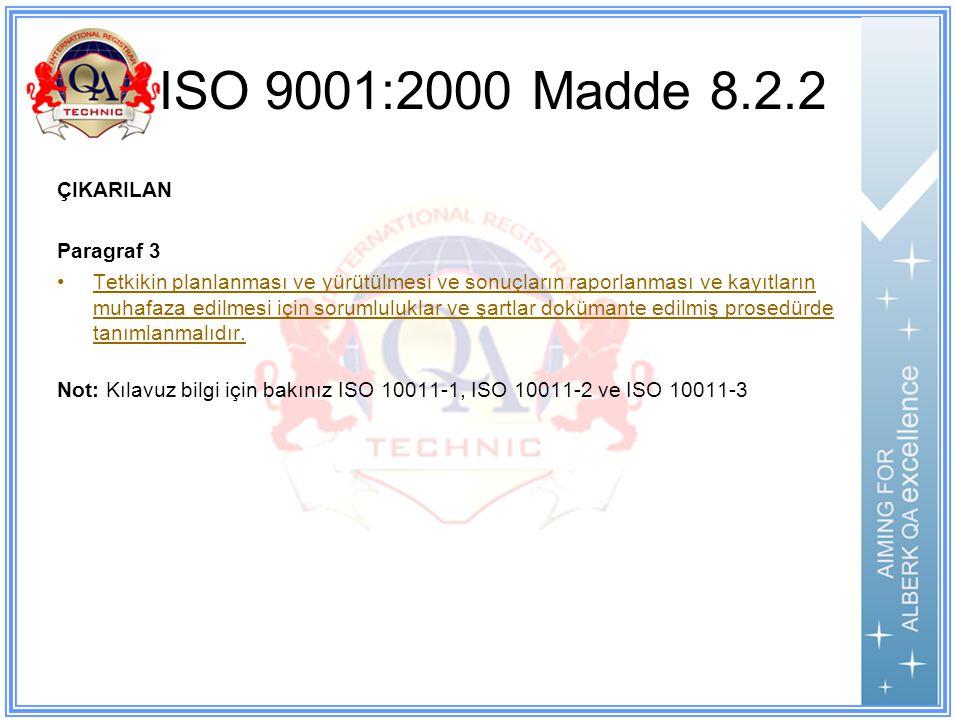 ISO 9001:2000 Madde 8.2.2 ÇIKARILAN Paragraf 3
