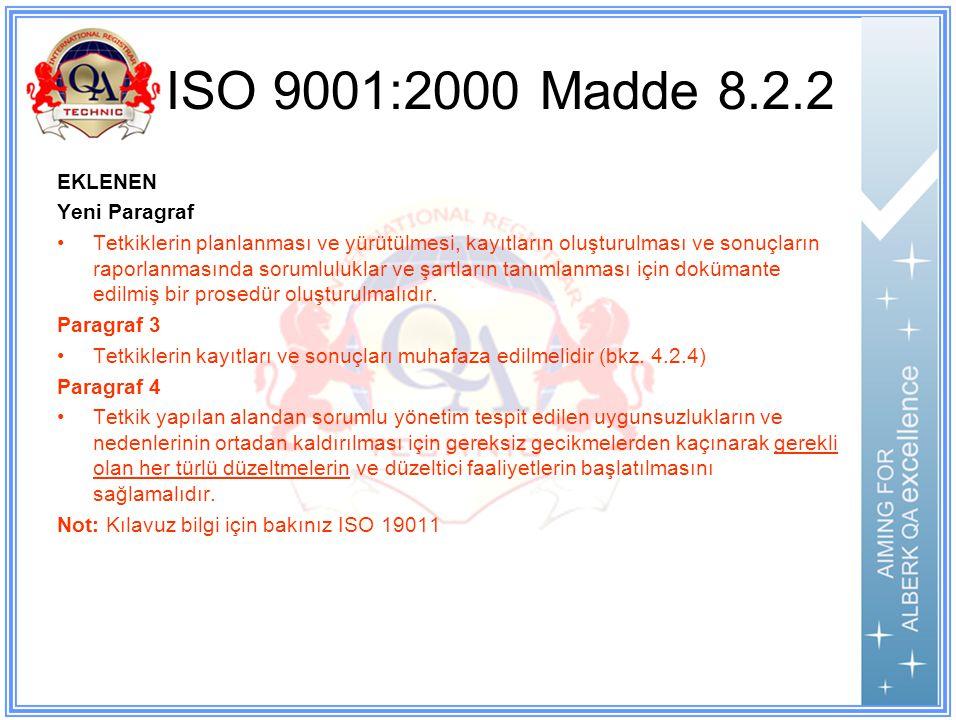 ISO 9001:2000 Madde 8.2.2 EKLENEN Yeni Paragraf