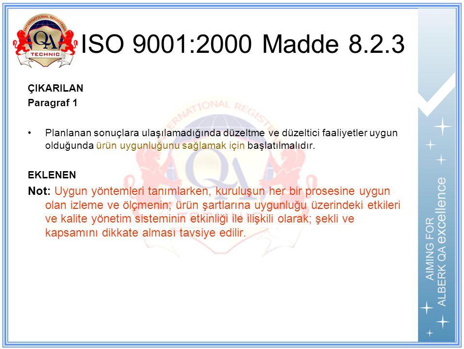 ISO 9001:2000 Madde 8.2.3 ÇIKARILAN. Paragraf 1.