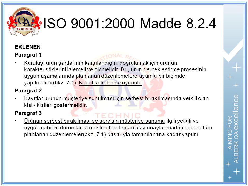 ISO 9001:2000 Madde 8.2.4 EKLENEN Paragraf 1