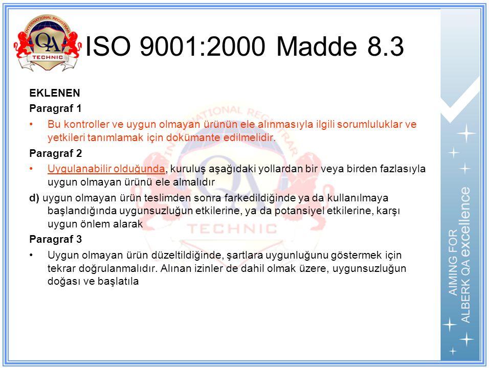 ISO 9001:2000 Madde 8.3 EKLENEN Paragraf 1