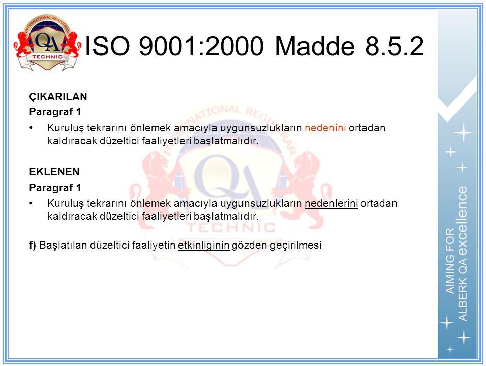 ISO 9001:2000 Madde 8.5.2 ÇIKARILAN Paragraf 1