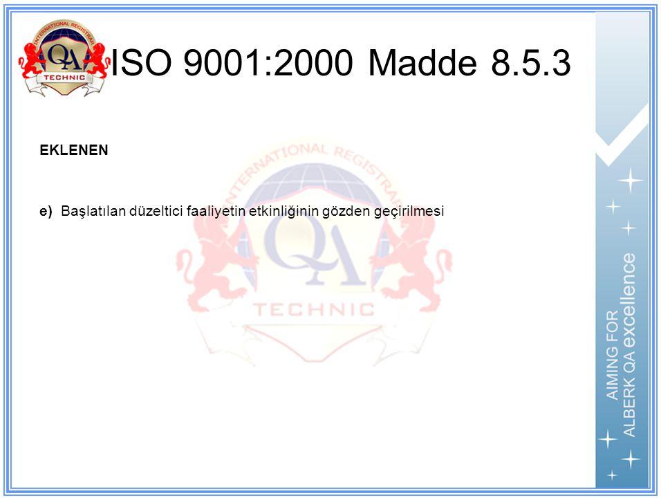 ISO 9001:2000 Madde 8.5.3 EKLENEN.