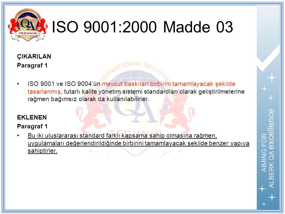 ISO 9001:2000 Madde 03 ÇIKARILAN Paragraf 1