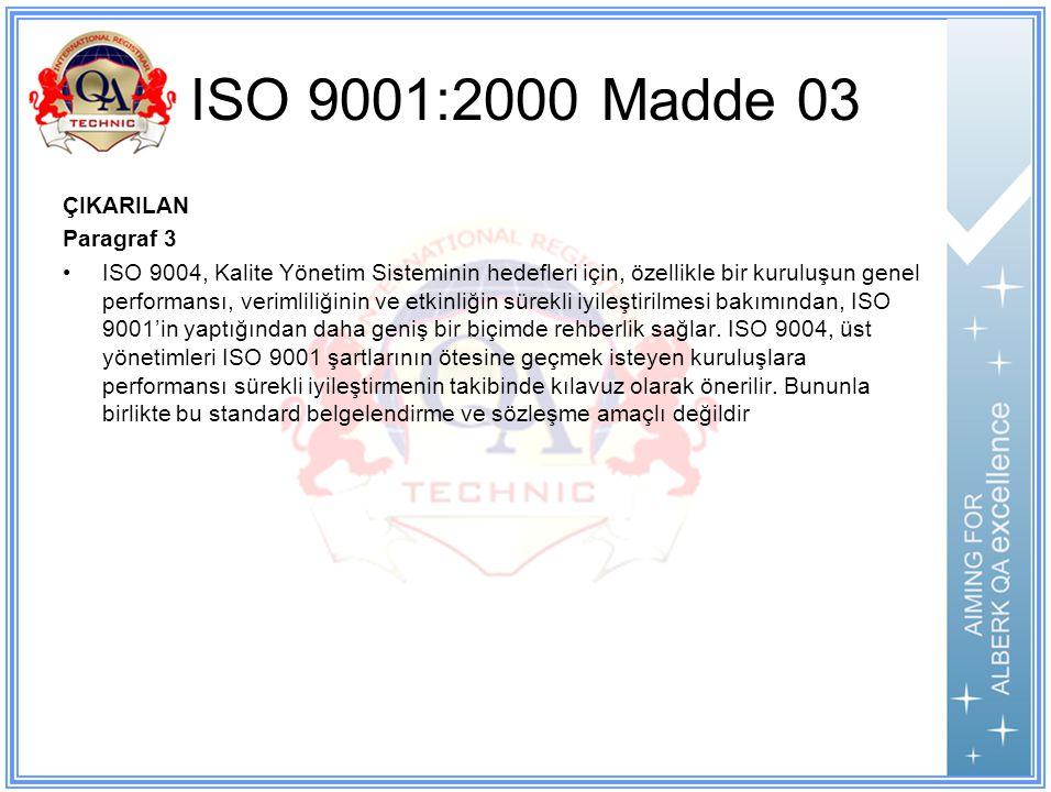 ISO 9001:2000 Madde 03 ÇIKARILAN Paragraf 3