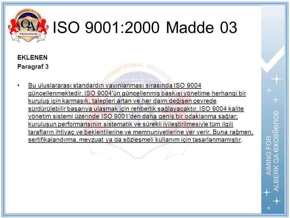 ISO 9001:2000 Madde 03 EKLENEN Paragraf 3