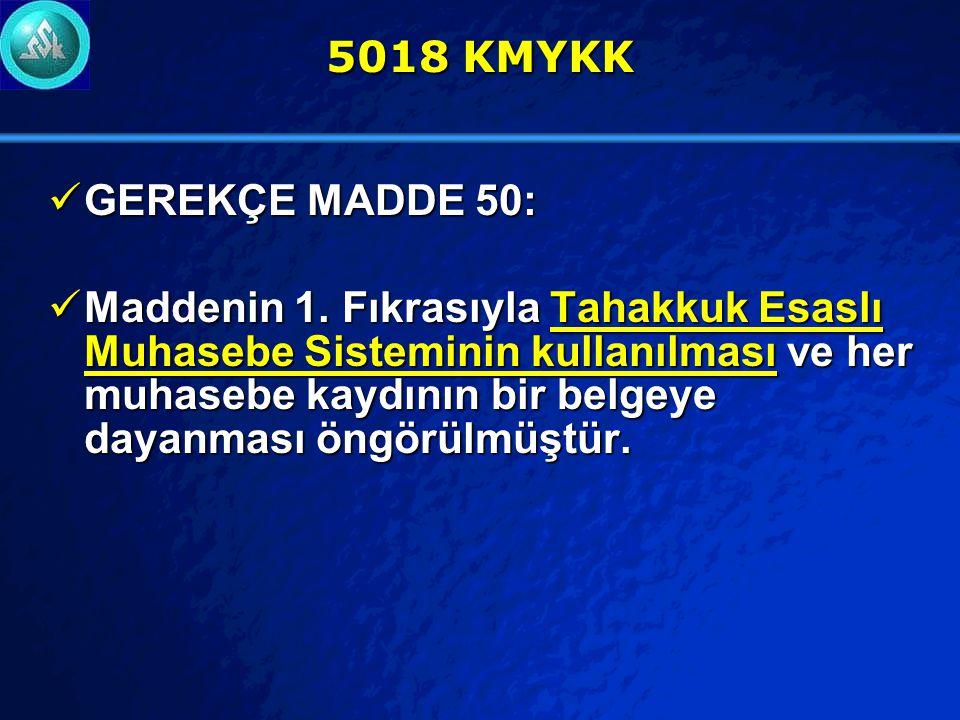 5018 KMYKK GEREKÇE MADDE 50: