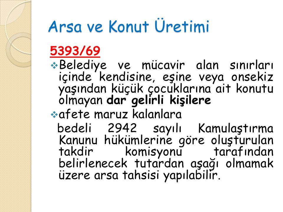 Arsa ve Konut Üretimi 5393/69.