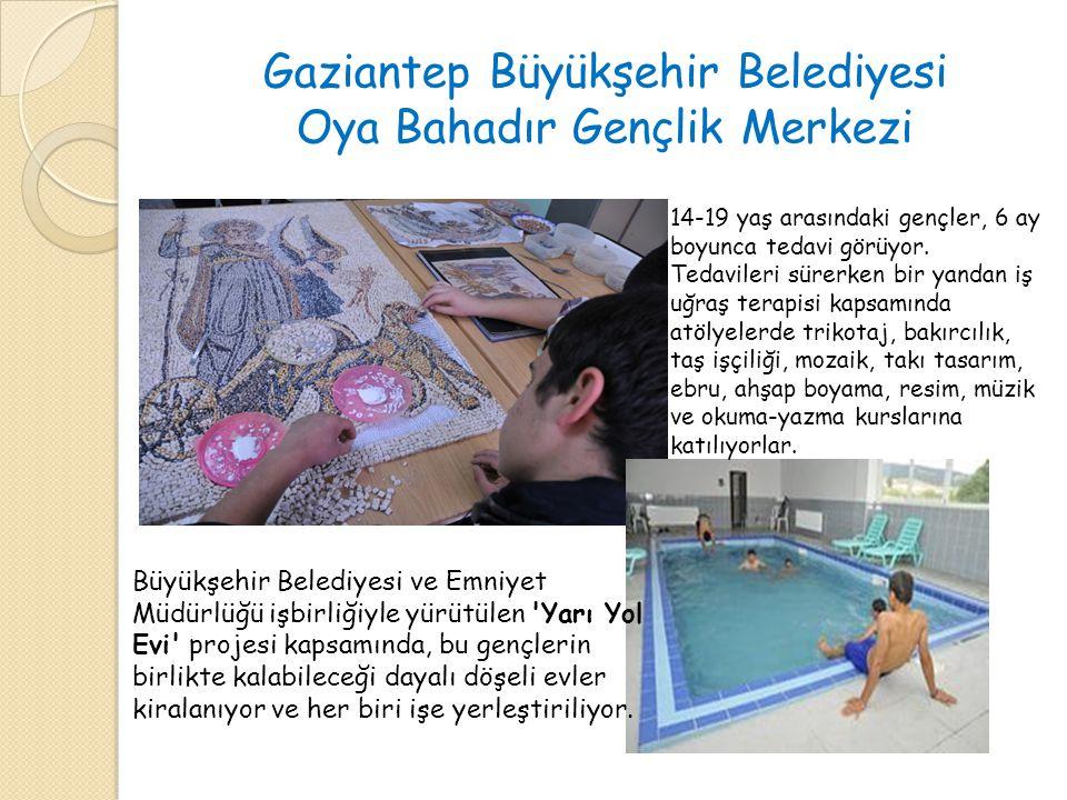 Gaziantep Büyükşehir Belediyesi Oya Bahadır Gençlik Merkezi