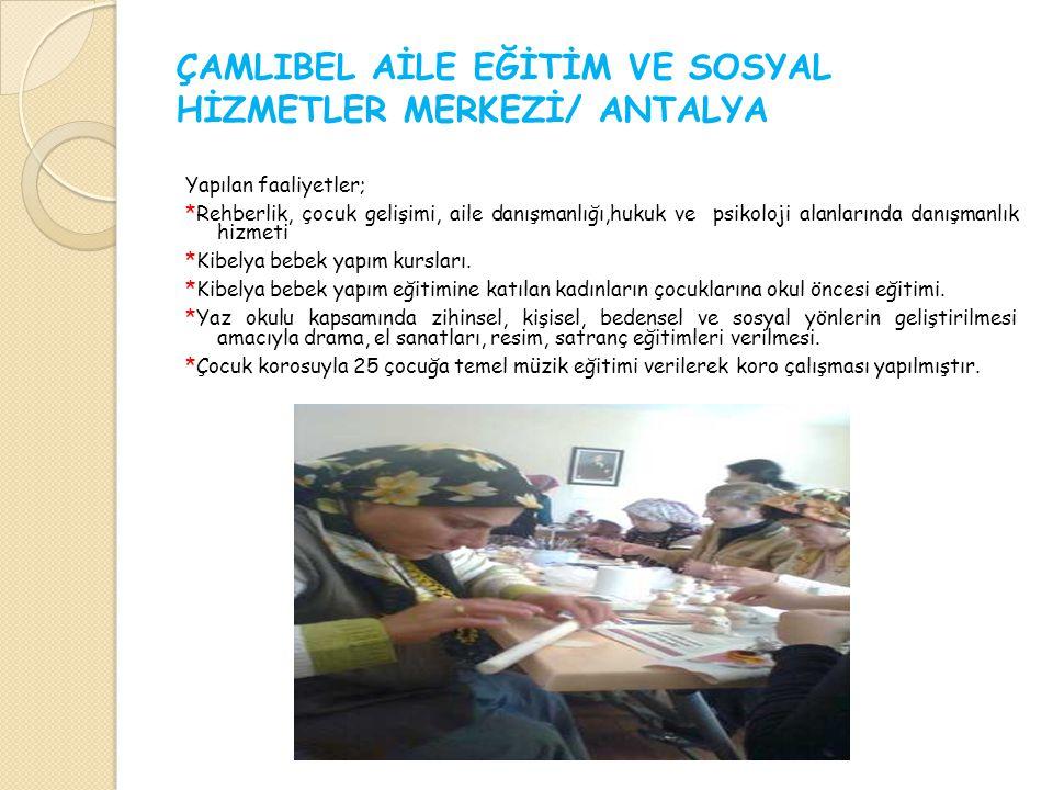 ÇAMLIBEL AİLE EĞİTİM VE SOSYAL HİZMETLER MERKEZİ/ ANTALYA