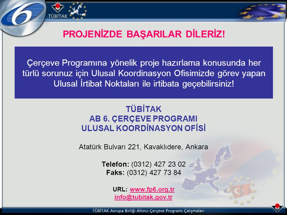 PROJENİZDE BAŞARILAR DİLERİZ! ULUSAL KOORDİNASYON OFİSİ