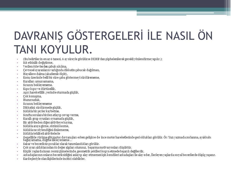 DAVRANIŞ GÖSTERGELERİ İLE NASIL ÖN TANI KOYULUR.