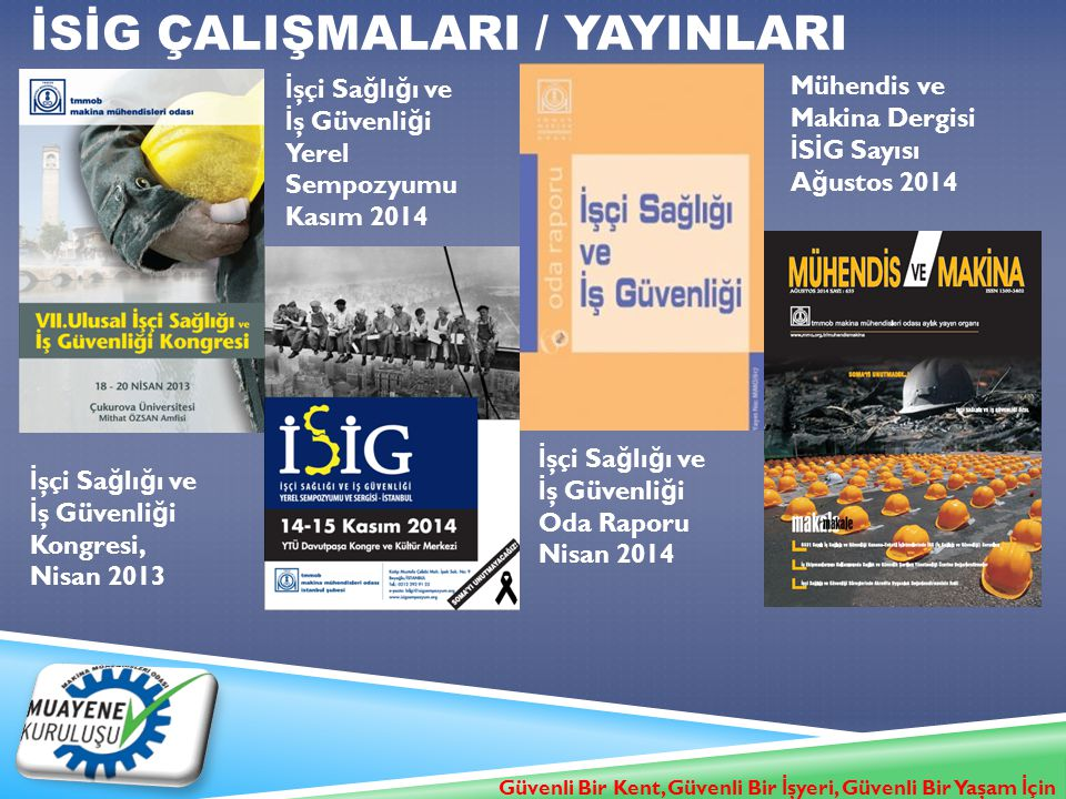 İSİG ÇALIŞMALARI / YAYINLARI