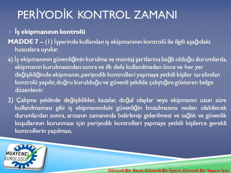 PerİYODİK KONTROL ZAMANI