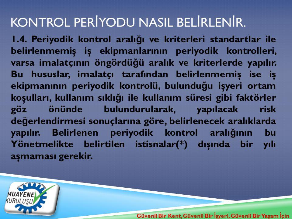 KONTROL PERİYODU NASIL BELİRLENİR.