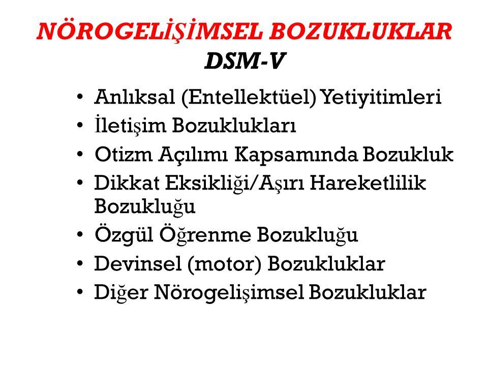 NÖROGELİŞİMSEL BOZUKLUKLAR DSM-V
