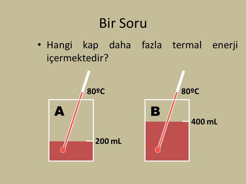Bir Soru A B Hangi kap daha fazla termal enerji içermektedir 80ºC