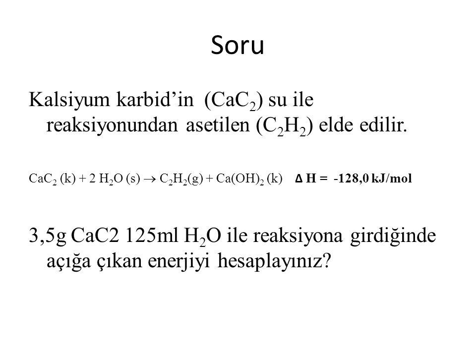 Soru Kalsiyum karbid'in (CaC2) su ile reaksiyonundan asetilen (C2H2) elde edilir.