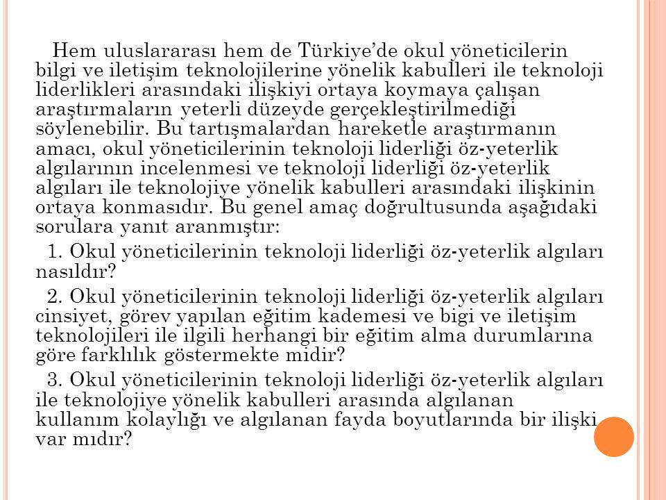 Hem uluslararası hem de Türkiye'de okul yöneticilerin bilgi ve iletişim teknolojilerine yönelik kabulleri ile teknoloji liderlikleri arasındaki ilişkiyi ortaya koymaya çalışan araştırmaların yeterli düzeyde gerçekleştirilmediği söylenebilir.