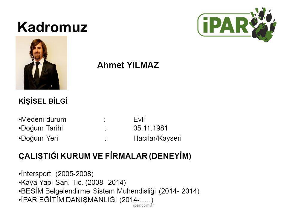 Kadromuz Ahmet YILMAZ ÇALIŞTIĞI KURUM VE FİRMALAR (DENEYİM)