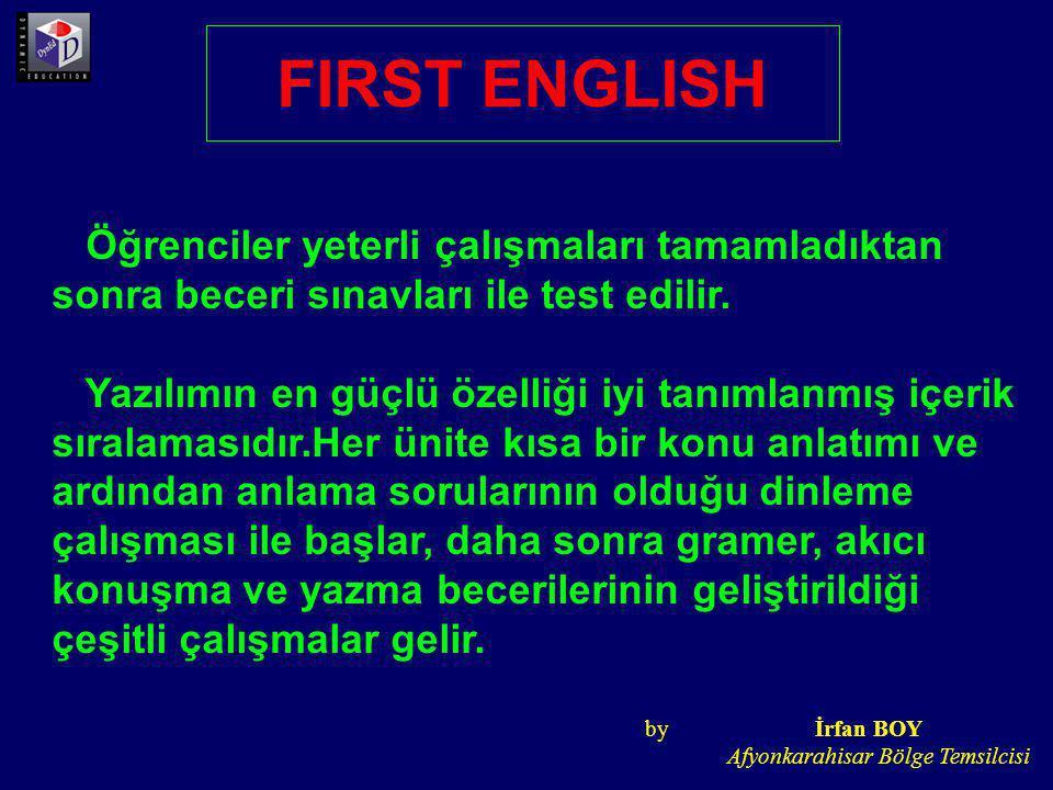 FIRST ENGLISH Öğrenciler yeterli çalışmaları tamamladıktan sonra beceri sınavları ile test edilir.