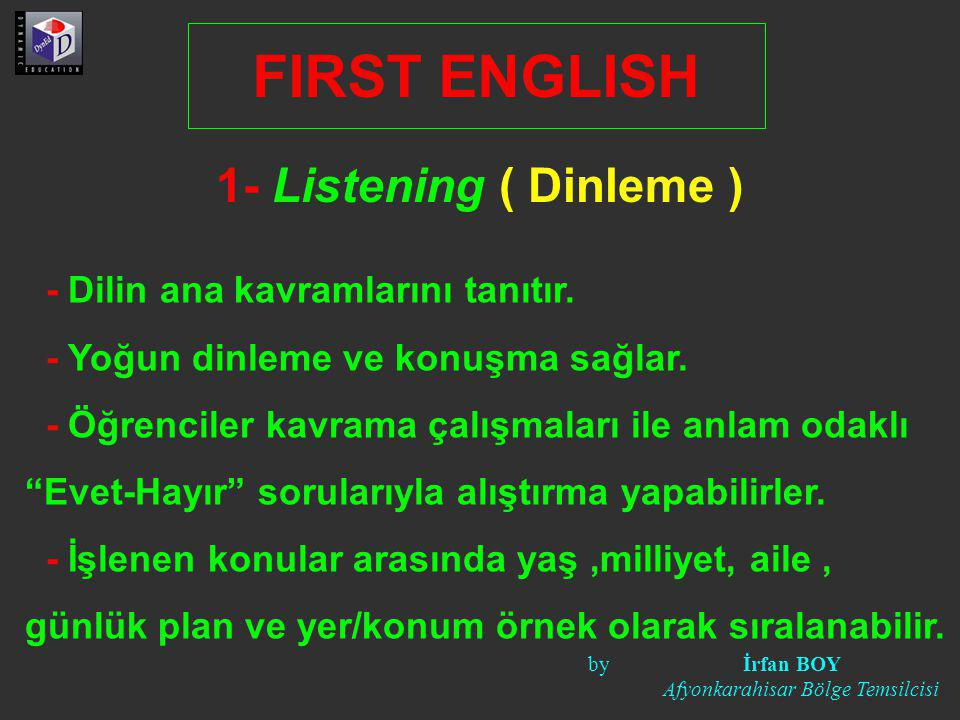 FIRST ENGLISH 1- Listening ( Dinleme )