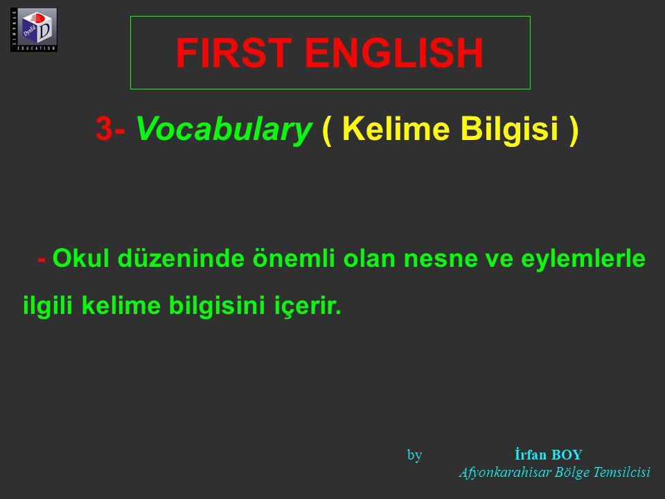 3- Vocabulary ( Kelime Bilgisi )