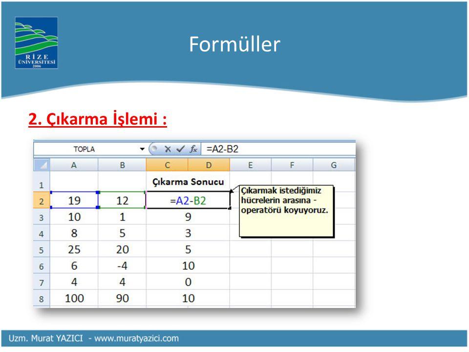 Formüller 2. Çıkarma İşlemi :