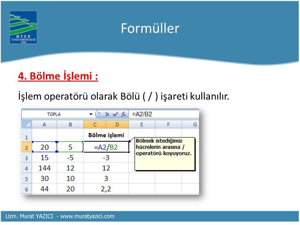 Formüller 4. Bölme İşlemi :