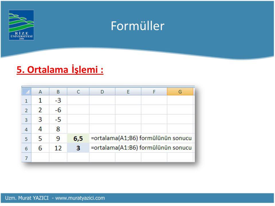 Formüller 5. Ortalama İşlemi :