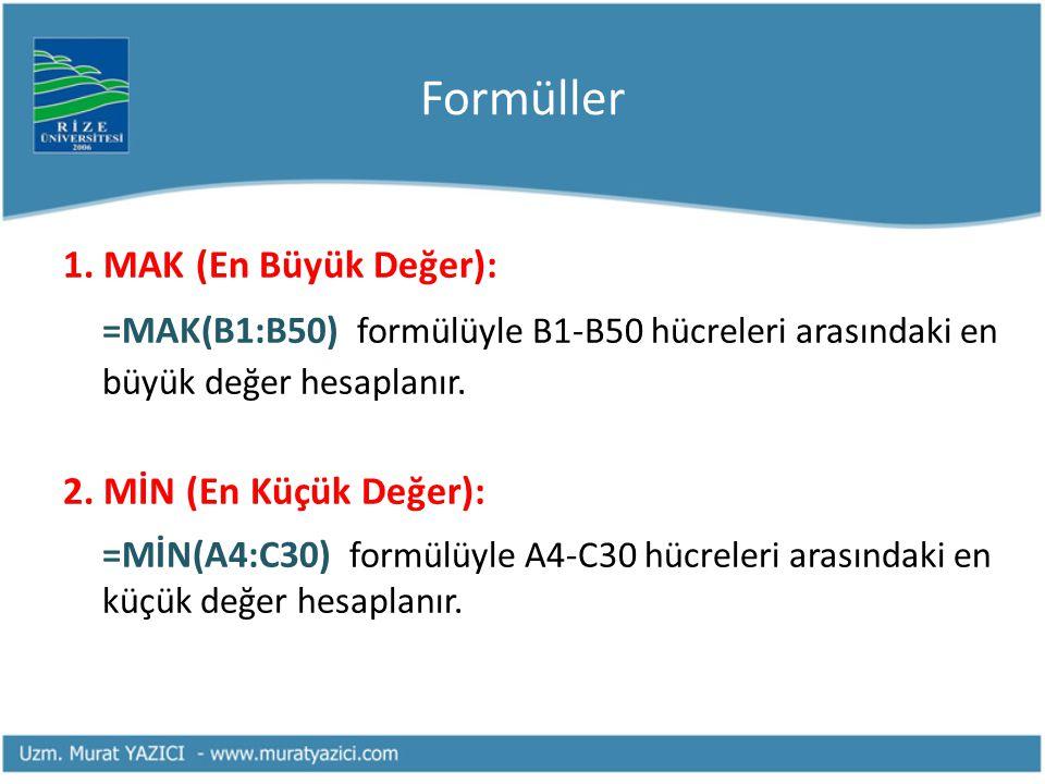 Formüller 1. MAK (En Büyük Değer):