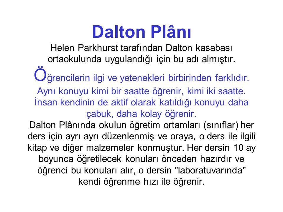 Dalton Plânı Helen Parkhurst tarafından Dalton kasabası ortaokulunda uygulandığı için bu adı almıştır.