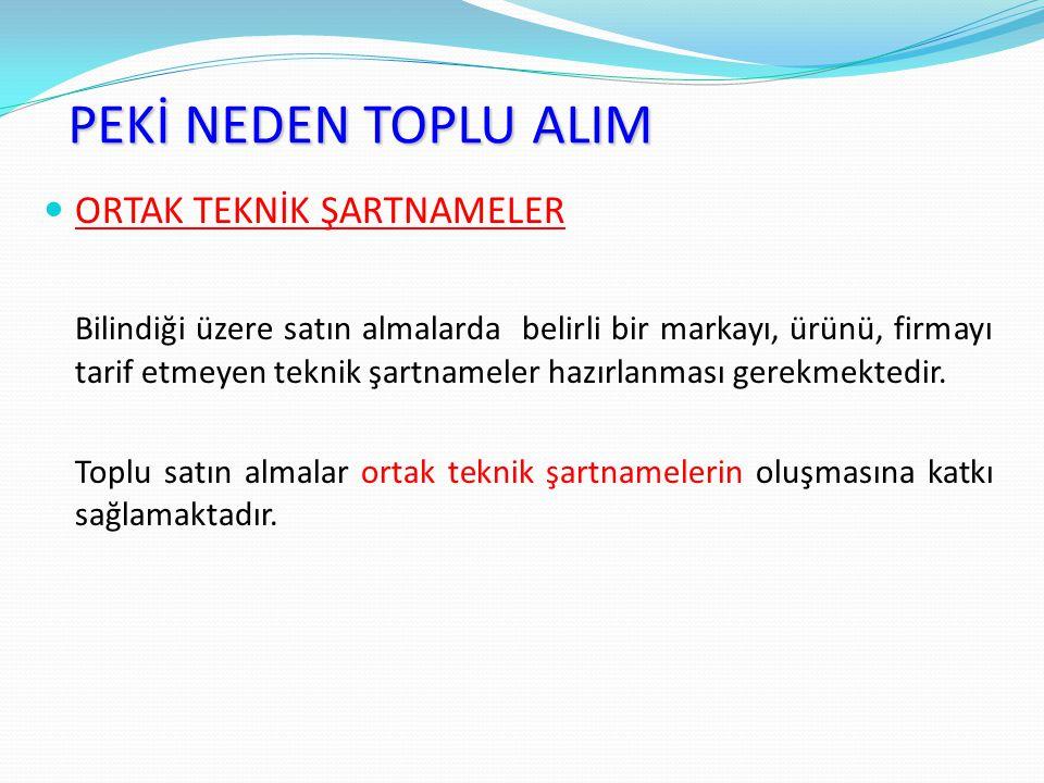 PEKİ NEDEN TOPLU ALIM ORTAK TEKNİK ŞARTNAMELER