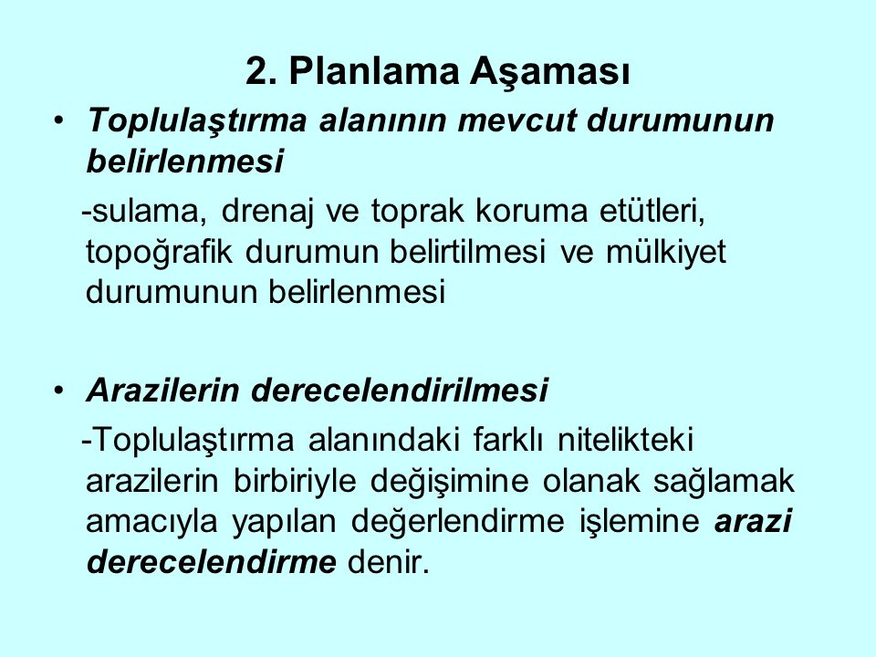 2. Planlama Aşaması Toplulaştırma alanının mevcut durumunun belirlenmesi.