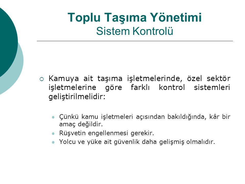 Toplu Taşıma Yönetimi Sistem Kontrolü