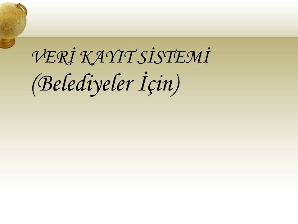 VERİ KAYIT SİSTEMİ (Belediyeler İçin)