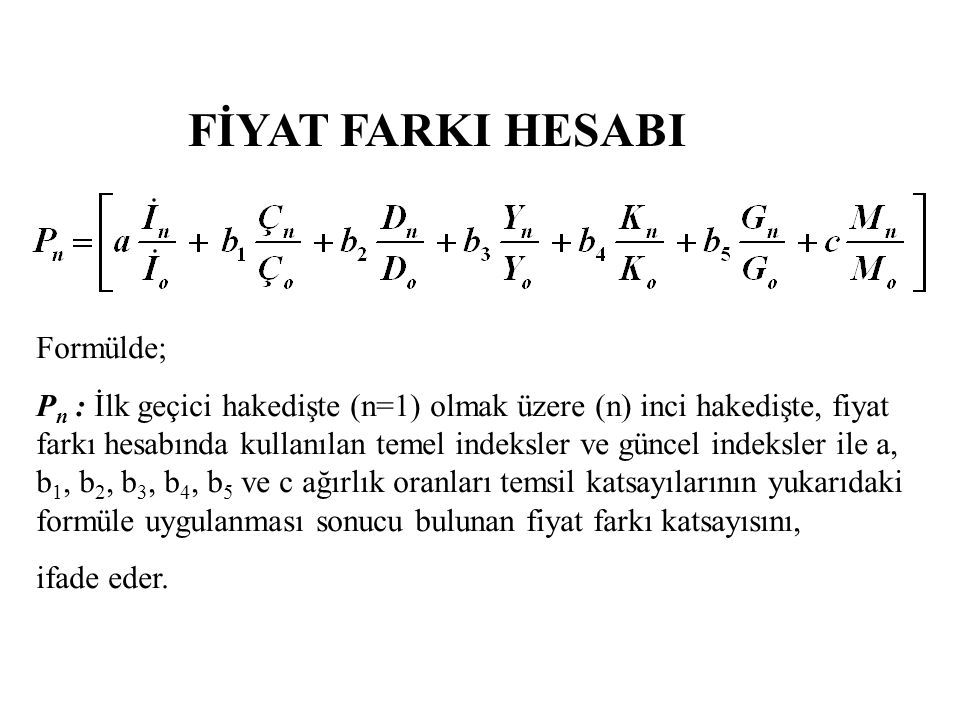 FİYAT FARKI HESABI Formülde;