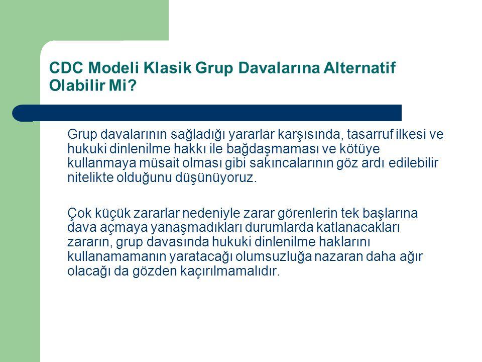 CDC Modeli Klasik Grup Davalarına Alternatif Olabilir Mi
