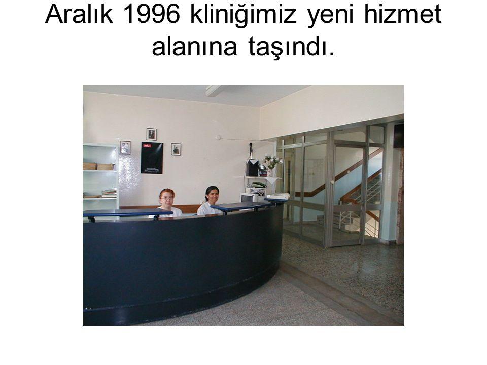 Aralık 1996 kliniğimiz yeni hizmet alanına taşındı.