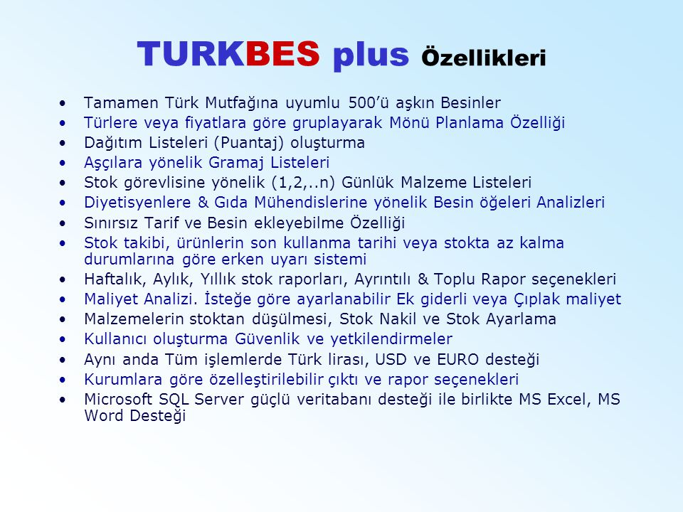 TURKBES plus Özellikleri