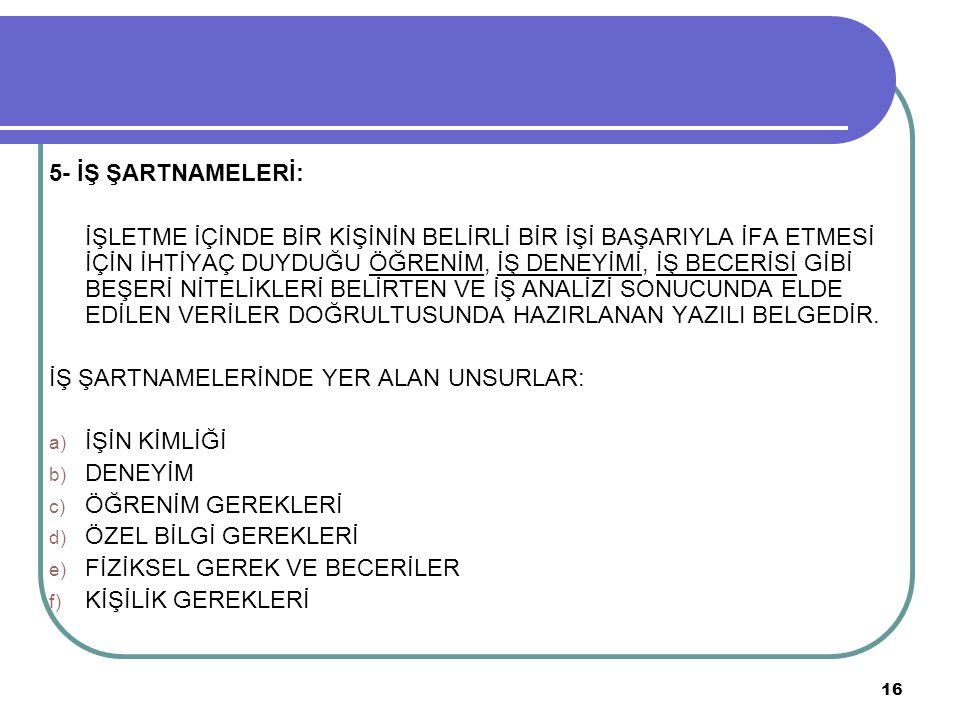 5- İŞ ŞARTNAMELERİ: