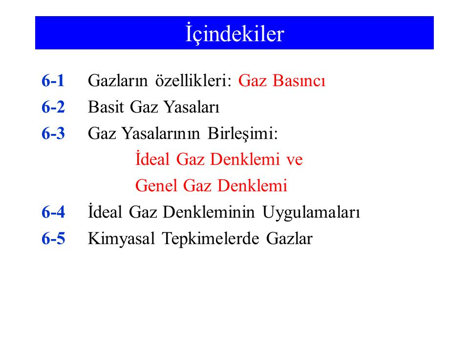 İçindekiler 6-1 Gazların özellikleri: Gaz Basıncı