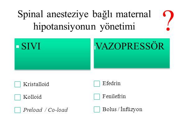 Spinal anesteziye bağlı maternal hipotansiyonun yönetimi