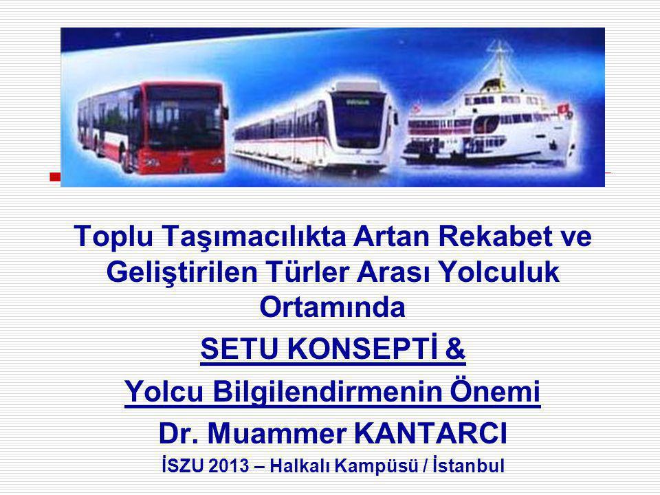 Yolcu Bilgilendirmenin Önemi İSZU 2013 – Halkalı Kampüsü / İstanbul